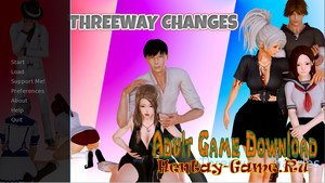 Threeway Changes - [InProgress New Version 0.2b] (Uncen) 2018