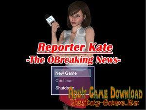 Reporter Kate The OBreaking News - [InProgress New Version 1.00 (Full Game) + Walkthrough] (Uncen) 2017