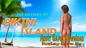 The Mystery of Bikini Island - [InProgress Version 0.1] (Uncen) 2019
