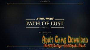 Star Wars: Path of Lust - [InProgress First Version (Short)] (Uncen) 2019