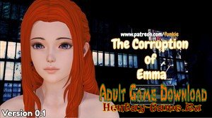 The Corruption of Emma - [InProgress New Version 0.8] (Uncen) 2019