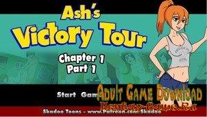 Ash's Victory Tour - [InProgress Chapter 1 Part 1] (Uncen) 2019