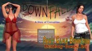 Downfall: A Story Of Corruption - [InProgress  New Version 0.02] (Uncen) 2020