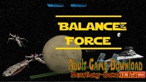 Balance of the Force - [InProgress New Version 0.1.9.4] (Uncen) 2019