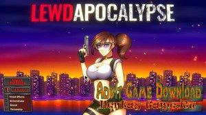 Lewdapocalypse - [InProgress Version 0.2] (Uncen) 2020