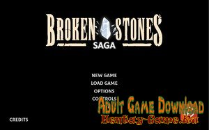 Broken Stones Saga - [InProgress New Version 1.0] (Uncen) 2019