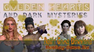 Golden Hearts and Dark Mysteries - [InProgress New Version 0.22] (Uncen) 2020