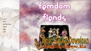 Femdom Fiends - [InProgress New Version 0.30.20] (Uncen) 2020
