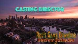 Casting Director - [InProgress New Version 0.025] (Uncen) 2020