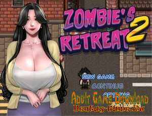 Zombie's Retreat 2 - [InProgress New Version 0.2.0] (Uncen) 2021