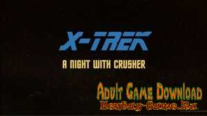 X-Trek II: A Night with Crusher - [InProgress Version 0.1.0] (Uncen) 2021