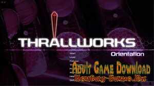 Thrallworks: Orientation - [InProgress Version 0.1] (Uncen) 2021
